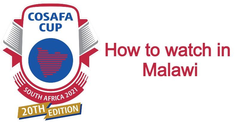 Cosafa cup 2021 malawi free